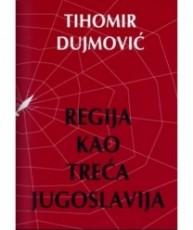 Regija kao Treća Jugoslavija