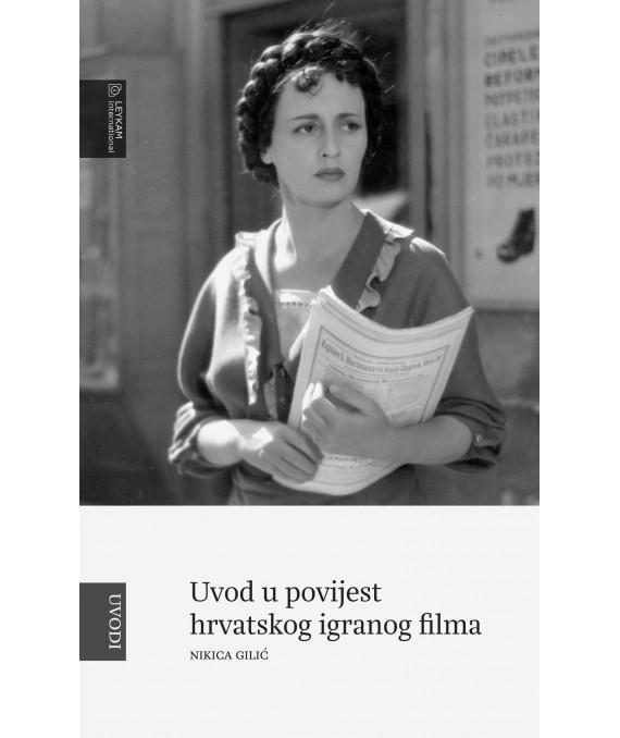 Uvod u povijest hrvatskog igranog filma